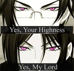 """""""Yes, your highness. Yes, my lord"""" Sebastian Michaelis, Claude Faustus, text, demons, butlers; Black Butler"""