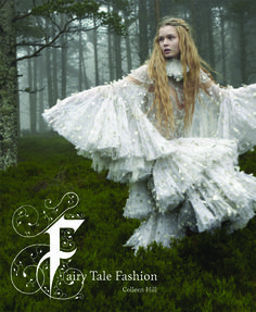 Ballet News Reviews | Fairy Tale Fashion Once upon a time….. Beautifully printed and bound in Italy, where fairy tales first thrived, Fairy Tale Fashion is a fascinating look at the curated content put together by Colleen Hill.  // #fairytalefashion