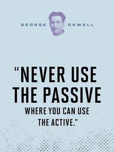 Just a small quote that reminds me to become an active person rather than passive.