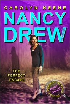 The Perfect Escape (Perfect Mystery Trilogy, Book 3 / Nancy Drew: Girl Detective, No. 32)