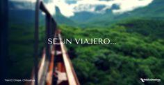 25. Sé un viajero. Foto: Tren El Chepe, Chihuahua. #FrasesViajeras #Inspiración #Viajeros #Chihuahua #ElChepe