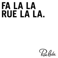 To get you in the holiday spirit. #RueLaLa #Rueism