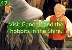 Visit Gandalf and the Hobbits in the Shire.