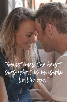 """""""Sometimes the heart sees what is invisible to the eye."""" - H. Jackson Brown, Jr #couple #photography #romance #quote"""