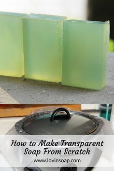 How to Make Clear Transparent Soap From Scratch – Making Transparent Soap Guide