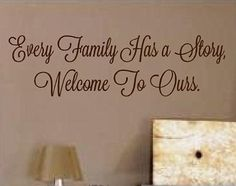 """Every Family Has a Story, Welcome To Ours. - Vinyl Wall Art Decal for Home or Living Room - Inspirational Quote - 36"""" W x 10"""" H"""