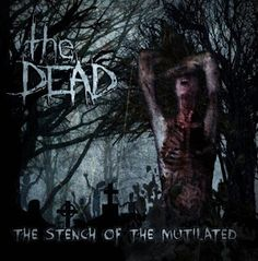 brutalgera: The Dead - The Stench Of The Mutilated (2015) | Gr...