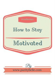 How to stay motivated in a craft business or endeavor. Craft Business, Business Tips, How To Stay Motivated, Homesteading, Environment, About Me Blog, Marketing, Motivation, Crafts