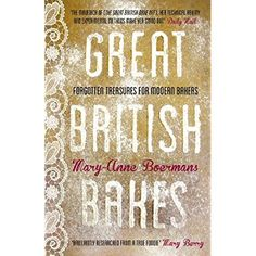 Great British Bakes: Forgotten treasures for modern bakers *** To view further for this item, visit the image link.