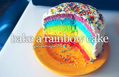 [DONE!] Bake a rainbow cake. (With best friend, skittles, loads of chocolate and three colours.)