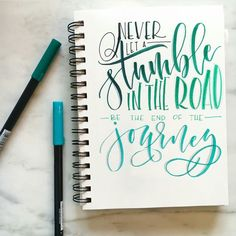 hand lettering quote: never let a stumble in the road be the end of the journey Brush Lettering Quotes, Brush Pen Calligraphy, Calligraphy Handwriting, Hand Lettering Quotes, Calligraphy Quotes, Creative Lettering, Calligraphy Letters, Lettering Design, Lettering Ideas