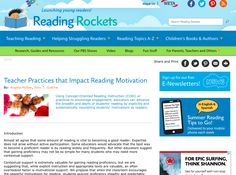 This article from Reading Rockets provides an in-depth analysis of the motivations for reading that drive proficiency and achievement. The authors provide a good explanation of the five motivations that should be encouraged in classrooms, and how they relate to Concept-Oriented Reading Instruction (CORI). Links to related articles are also provided to deepen teachers' understanding of CORI and motivation for literacy.