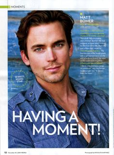 Matt Bomer of White Collar (even though he just came out, he is still nice to look at!)
