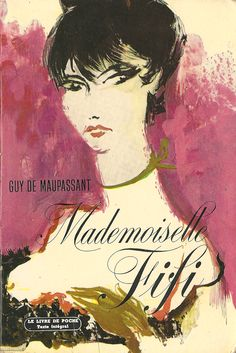 Guy de Maupassant, Mademoiselle Fifi (originally published in 1882; Editions Livre de Poche No. 583, c.1960)