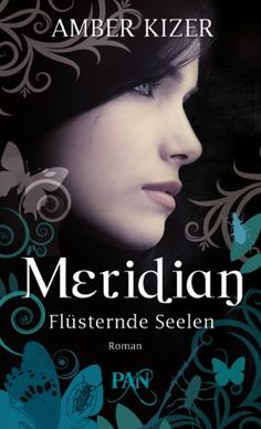 Amber Kizer - Meridian - Flüsternde Seelen (Band 02) Sink In, World Of Books, Amber, Ebooks, Let It Be, Band, Movies, Movie Posters, Movie