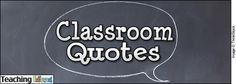 Classroom Quotes {CUTE!} --- print for FREE