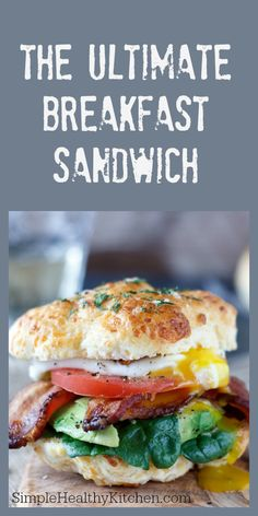The Ultimate Breakfast Sandwich- Fresh baked buttermilk cheddar biscuits (low-fat and ready in 15 min.) take this breakfast sandwich to a whole new level!  | from Simple Healthy Kitchen
