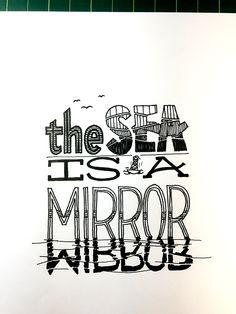 The Sea is a Mirror Handwritten typography 6.5.15 #HappyMeHappySea