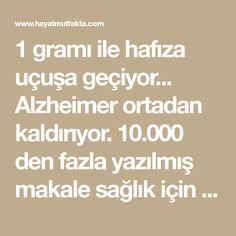1 gramı ile hafıza uçuşa geçiyor... Alzheimer ortadan kaldırıyor. 10.000 den fazla yazılmış makale sağlık için ne denli faydalı olduğu...
