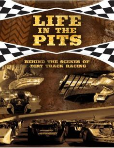 """""""LIFE IN THE PITS""""     A reality show set in the fast paced world of Late Model dirt track racing."""