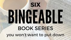 6 Bingeable Book Series You Won't Want to Put Down