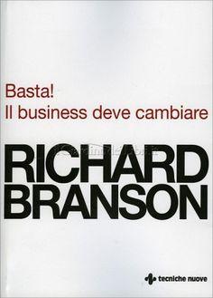 RECENSIONE DEL DOTT. RAFFAELE CIRUOLO E ANNA A.  http://topbusinessmagazine.com/basta-il-business-deve-cambiare-di-richard-branson/