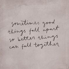 sometimes good things fall apart