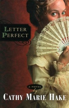 Letter Perfect by Cathy Marie Hake (California Historical series, book 1) #ChristianFiction