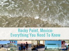 What to know when you're planning to visit Rocky Point Mexico. What you need when traveling by car, what to expect on the drive, where to eat and where to stay in Rocky Point Mexico!
