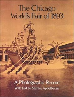 The Chicago Worlds Fair of A Photographic Record (Dover Architectural) Appelbaum, Stanley 9780486239903 Colossal spectacle preserved in 128 rare, vintage photographs with concise, fact-filled text: 200 World's Columbian Exposition, My Kind Of Town, White City, Dover Publications, World's Fair, Lake Michigan, Historical Society, Vintage Photographs, Night Life