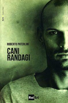Cani Randagi, il secondo romanzo di Roberto Paterlini, edito da Rai Eri