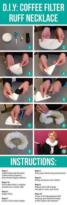 COSTUME D.I.Y.: Not sure how to get decked out for our Renaissance Ball on Friday, November 15?  Check out these instructions to make a fast and easy D.I.Y. Renaissance-style Ruff, using a stapler, hole punch, scissors, ribbon and coffee filters! You can download a PDF of the instructions at http://www.daytonartinstitute.org/events-activities/prime-time-party-rental-series/renaissance-ball/costume-diy-coffee-filter-ruff-nec.: