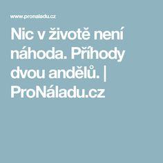 Nic v životě není náhoda. Příhody dvou andělů. | ProNáladu.cz