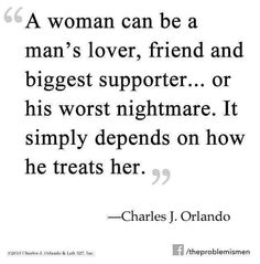 """""""A woman can be a man's lover, friend and biggest supporter.or his worst nightmare. It simply depends on how he treats her"""" Truth Hurts, It Hurts, Quotes To Live By, Me Quotes, Funny Quotes, I Cant Let Go, Me Too Lyrics, Sad Love, True Words"""