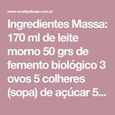 Ingredientes Massa: 170 ml de leite morno 50 grs de femento biológico 3 ovos 5 colheres (sopa) de açúcar 5 colheres (sopa) de óleo 1 pitada de sal 500 grs de farinha de trigo Ingredientes Recheio: 2 colheres (sopa) de margarina 100 grs de coco ralado (seco) 6 colheres (sopa) de açúcar Ingredientes Calda: 150…