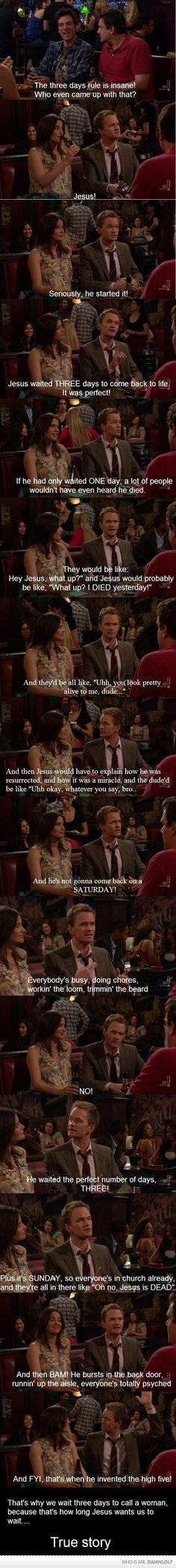 And that's why we wait three days, because Jesus started it. True story hahaha. Gotta love Barney.