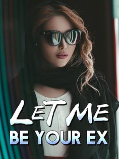 "Let Me Be Your Ex novel is a romance story. The novel ""Let Me Be Your Ex"" tells the romance story of Lu Yao and Shao Yunchen. Read Let Me Be Your Ex novel full story on Bravonovel. Best Romance Novels, Let It Be, Movies, Movie Posters, Films, Film Poster, Cinema, Movie, Film"