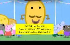 Un informático en el lado del mal: Tater & Hot Potato: Ownear sistemas Microsoft Wind...