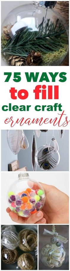 75 Ways to Fill Clear Glass Ornaments { Homemade Christmas Ornaments } Refunk My Junk Christmas decorating ideas and handmade Christmas gift ideas