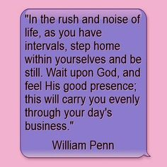 """He will carry you evenly through your day's business..."""