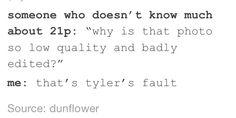 Tyler's editing skills are boss<<no no, sick as frick, man.