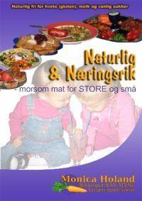 Naturlig og næringsrik; morsom mat for store og små