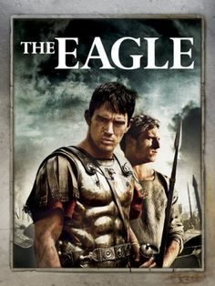 The Eagle-LOVE this movie top fav