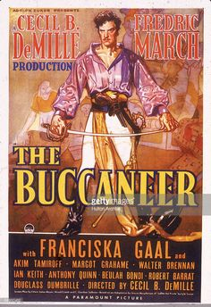 Promotional poster for the adventure film 'The Buccaneer,' directed by American director Cecil B. DeMille - and released in American actor Fredric March - (as Jean Lafitte), dressed in a pirate's uniform, holds a sword between his outstretched arms. Beulah Bondi, Jean Lafitte, Pirate Movies, Fredric March, Anthony Quinn, Adventure Film, Hollywood, Paramount Pictures, Vintage Movies