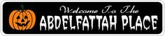ABDELFATTAH PLACE Lastname Halloween Sign - 4 x 18 Inches by The Lizton Sign Shop. $12.99. Rounded Corners. Predrillied for Hanging. Aluminum Brand New Sign. 4 x 18 Inches. Great Gift Idea. ABDELFATTAH PLACE Lastname Halloween Sign 4 x 18 Inches - Aluminum personalized brand new sign for your Autumn and Halloween Decor. Made of aluminum and high quality lettering and graphics. Made to last for years outdoors and the sign makes an excellent decor piece for indoors. Gr...