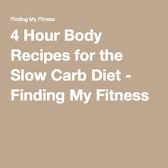 4 Hour Body Recipes for the Slow Carb Diet - Finding My Fitness