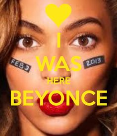 I WAS HERE BEYONCE