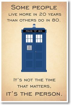 """#DoctorWho - """"It's Not The Time That Matters, It's The Person"""" - New Quote Poster!"""