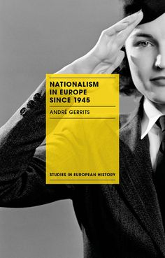 Nationalism in Europe since 1945 / André Gerrits PublicaciónLondon ; New York : Palgrave Macmillan, 2016