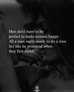Men don't have to be perfect to make women happy. All a man really needs to do is love her like he promised when they first dated. Like Quotes, Sex Quotes, Quotes And Notes, Cute Love Quotes, Mood Quotes, Amazing Quotes, Happy Quotes, Positive Quotes, Quotes To Live By
